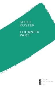 Serge Koster - Tournier parti.