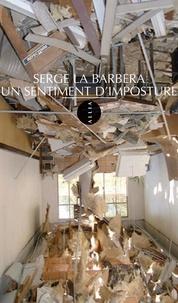 Serge La Barbera - Un sentiment d'imposture.