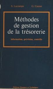Serge Lacrampe et Geneviève Causse-Broquet - Méthodes de gestion de la trésorerie : information, prévision, contrôle.