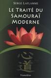 Serge Laflamme - Le Traité du Samouraï Moderne.