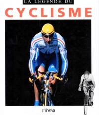 Serge Laget et  Collectif - La légende du cyclisme.
