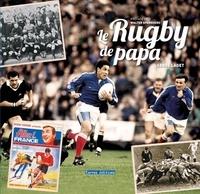 Serge Laget - Le rugby de papa.