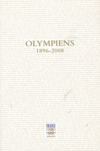Serge Laget et Alain Lunzenfichter - Olympiens 1896-2008.