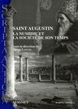 Serge Lancel et  Collectif - Saint Augustin, la Numidie et la société de son temps.