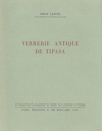 Serge Lancel - Verrerie antique de Tipasa.