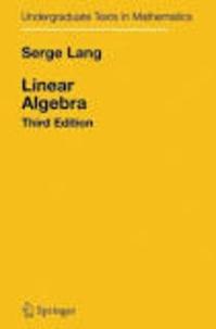 Serge Lang - Linear Algebra.