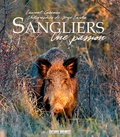 Serge Lardos - Sangliers, une passion.