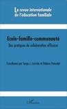 Serge Larivée et Débora Poncelet - La revue internationale de l'éducation familiale N° 36, 2014 : Ecole-famille-communauté - Des pratiques de collaboration efficaces.