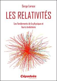 Les relativités - Les fondements de la physique et leurs révolutions.pdf