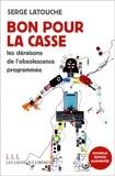 Serge Latouche - Bon pour la casse - Essais sur l'obsolescence programmée.