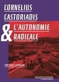 Serge Latouche - Cornélius Castoriadis & l'autonomie radicale.