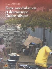 Serge Latouche - Entre mondialisation et décroissance - L'autre Afrique.