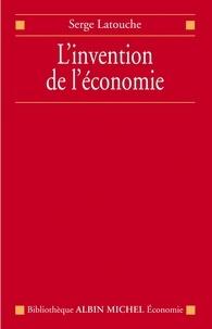 Serge Latouche et Serge Latouche - L'Invention de l'économie.