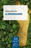 Serge Latouche - La décroissance.