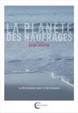 Serge Latouche - La planète des naufragés - La décroissance avant la décroissance.