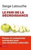Serge Latouche - Le pari de la décroissance.