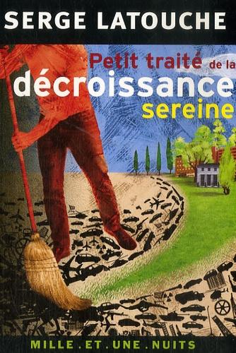 Serge Latouche - Petit traité de la décroissance sereine.