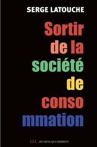 Serge Latouche - Pour sortir de la société de consommation : Voix et voies de la décroissance.