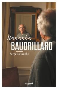 Serge Latouche - Remember Baudrillard.
