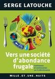 Serge Latouche - Vers une société d'abondance frugale - Contresens et controverses sur la décroissance.