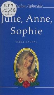Serge Laurac et Pierre Genève - Julie, Anne et Sophie - Ou Trois suceuses à la manque.