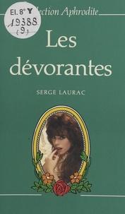 Serge Laurac et Pierre Genève - Les dévorantes.