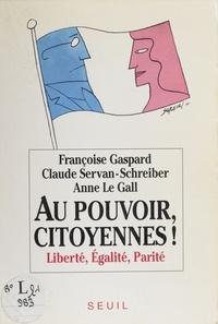 Serge Le Gall et  Gaspard - Au pouvoir citoyennes ! - Liberté, égalité, parité.