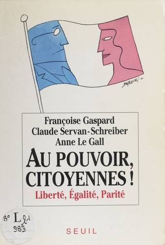 Au pouvoir citoyennes !. Liberté, égalité, parité