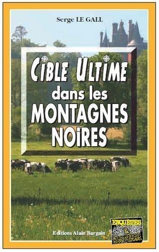 Serge Le Gall - Cible ultime dans les montagnes noires.