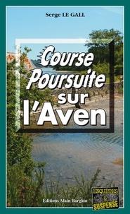 Serge Le Gall - Course-poursuite sur l'Aven.
