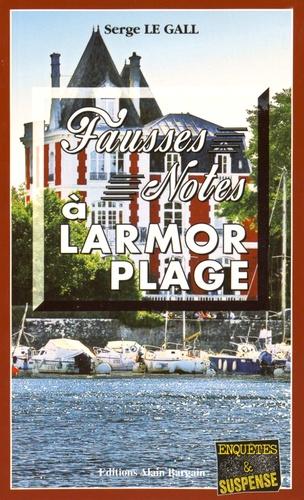 Serge Le Gall - Fausses notes à Larmor-Plage.