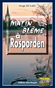 Serge Le Gall - Matin blême à Rosporden.