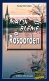 Serge Le Gall - Landowski  : Matin blême à Rosporden - Les enquêtes du commissaire Landowski - Tome 28.