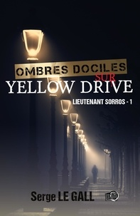 Serge Le Gall - Ombres dociles sur Yellow Drive.