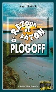 Serge Le Gall - Retour de bâton à Plogoff.
