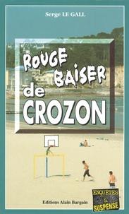 Serge Le Gall - Rouge baiser de Crozon.