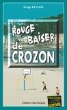 Serge Le Gall - Landowski  : Rouge baiser de Crozon - Les enquêtes du commissaire Landowski - Tome 18.