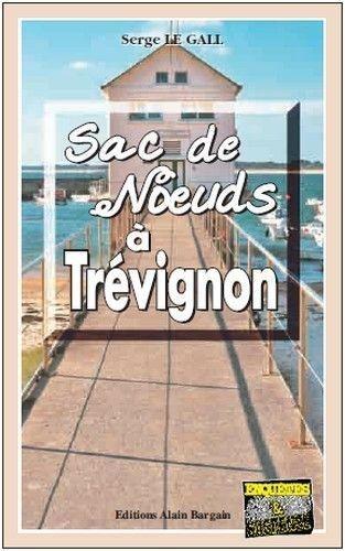 Serge Le Gall - Sac de noeuds à Trévignon.