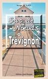Serge Le Gall - Landowski  : Sac de nœuds à Trévignon - Les enquêtes du commissaire Landowski - Tome 19.