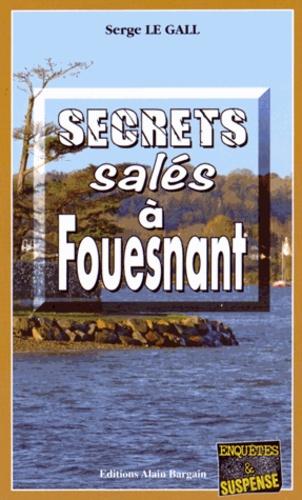 Serge Le Gall - Secrets salés à Fouesnant.