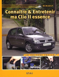 Serge Le Guyader - Connaître & entretenir ma Clio II essence.