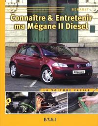 Serge Le Guyader - Connaître & entretenir ma Mégane II diesel.