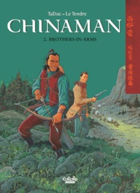 Serge Le Tendre et  Olivier TaDuc - Chinaman - Volume 2 - Brothers-in-Arms.