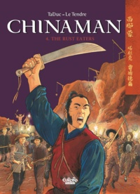 Serge Le Tendre et  Olivier TaDuc - Chinaman - Volume 4 - The Rust Eaters.