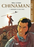 Serge Le Tendre et TaDuc Olivier - Chinaman - Volume 7 - Skirmish at Blue Hill.