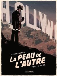 Serge Le Tendre et Gaël Séjourné - La peau de l'autre Tome 1 : Pile et Face.