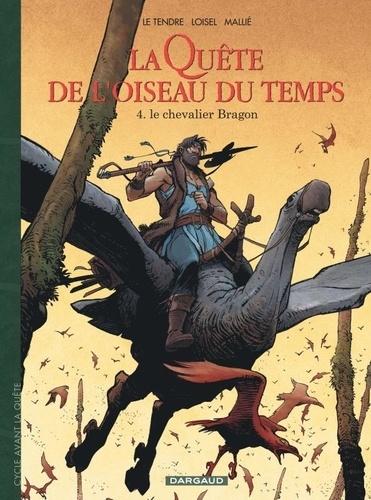 La Quête de l'oiseau du temps - Avant la Quête Tome 4 Le chevalier Bragon