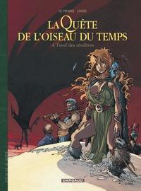 Serge Le Tendre et Régis Loisel - La quête de l'oiseau du temps Tome 4 : L'oeuf des ténèbres.