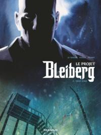 Serge Le Tendre et Frédéric Peynet - Le projet Bleiberg Tome 2 : Deep zone.