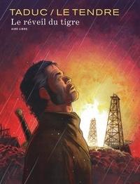 Serge Le Tendre et Olivier TaDuc - Le réveil du tigre.